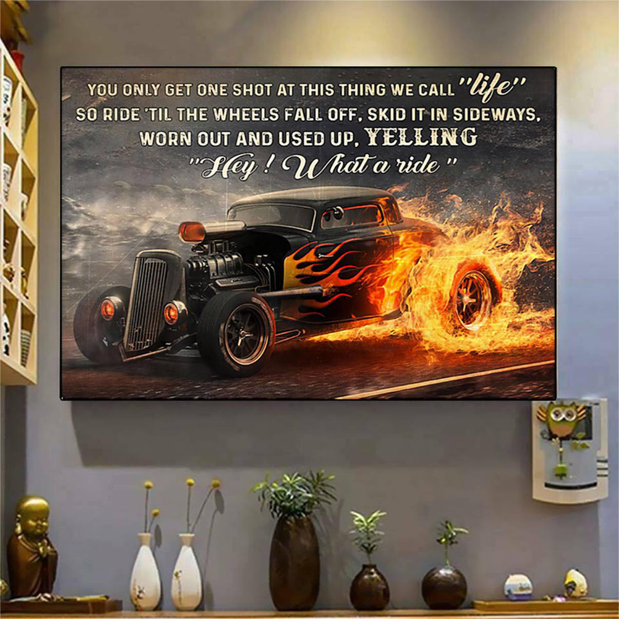 HOT ROD you only get one shot at this thing we call life poster A2