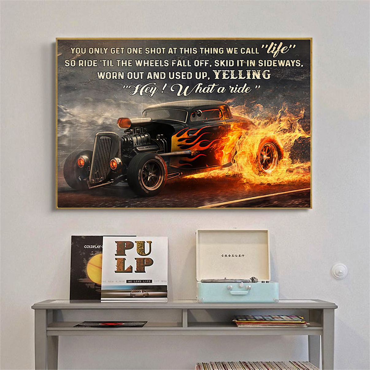 HOT ROD you only get one shot at this thing we call life poster A3