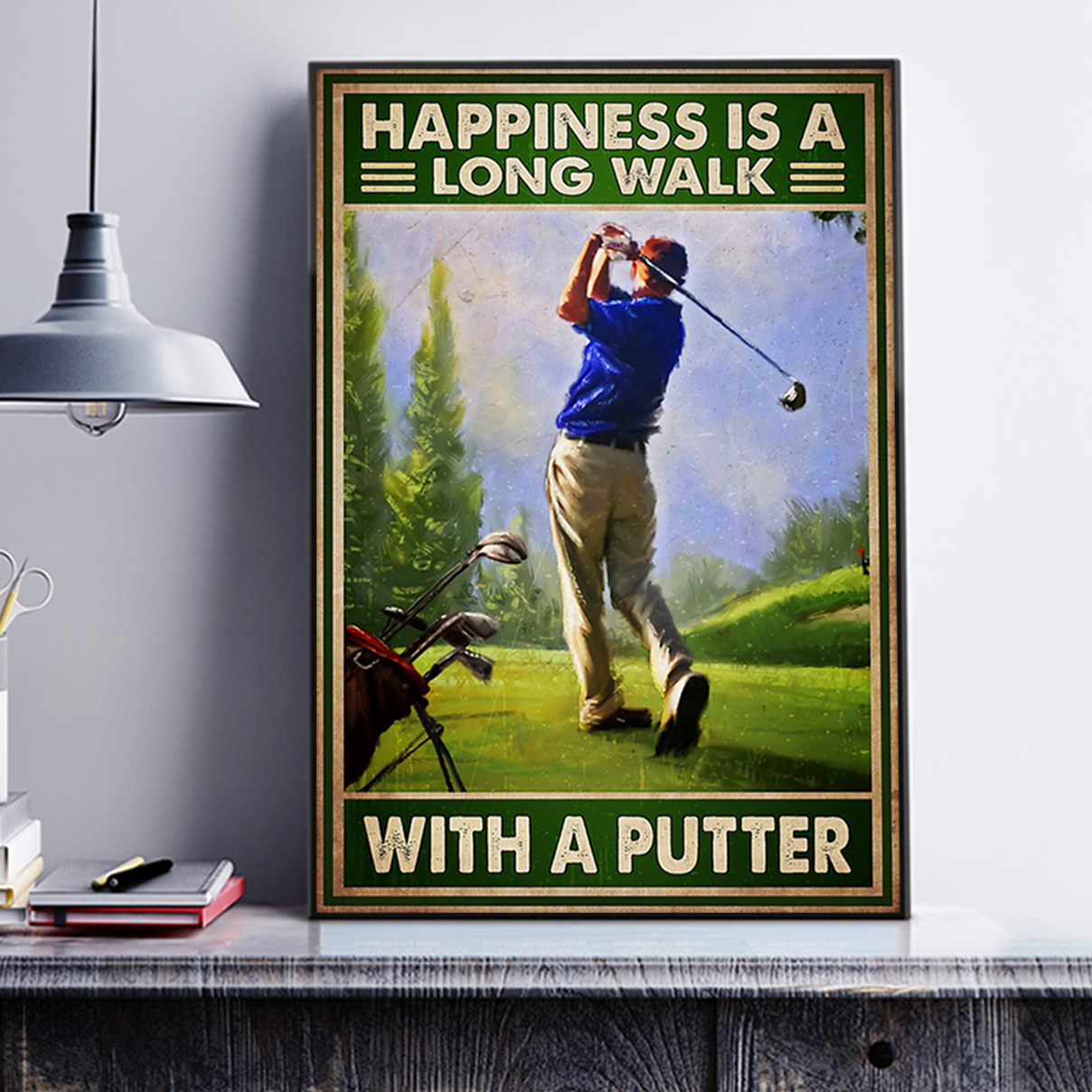 Happiness is a long walk with a putter poster A1
