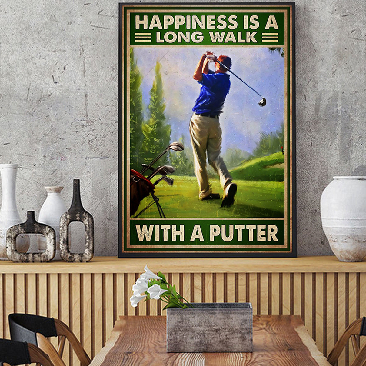 Happiness is a long walk with a putter poster A2