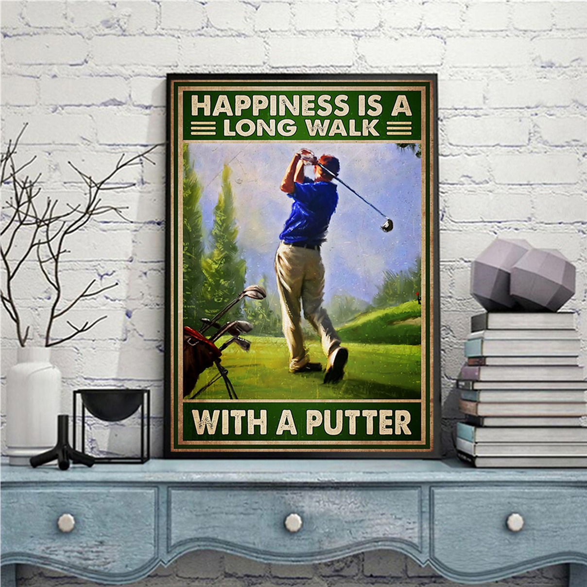Happiness is a long walk with a putter poster A3