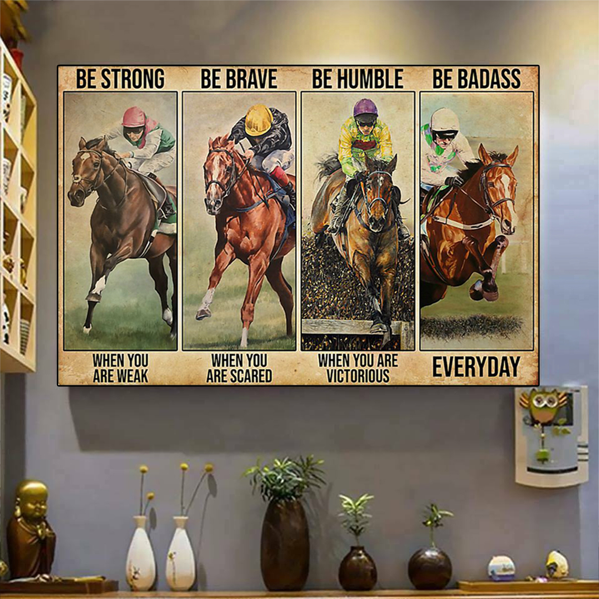 Horse racing be strong be when you are weak poster A1