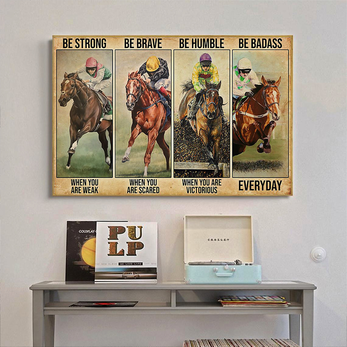 Horse racing be strong be when you are weak poster A2