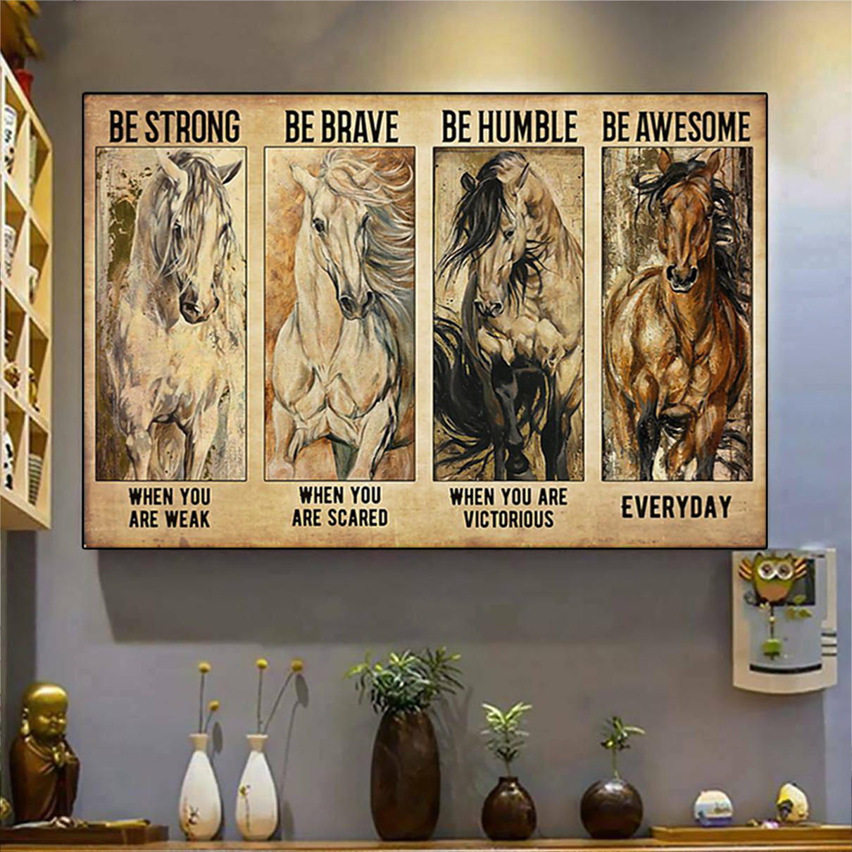 Horses be strong be brave be humble be badass poster A1