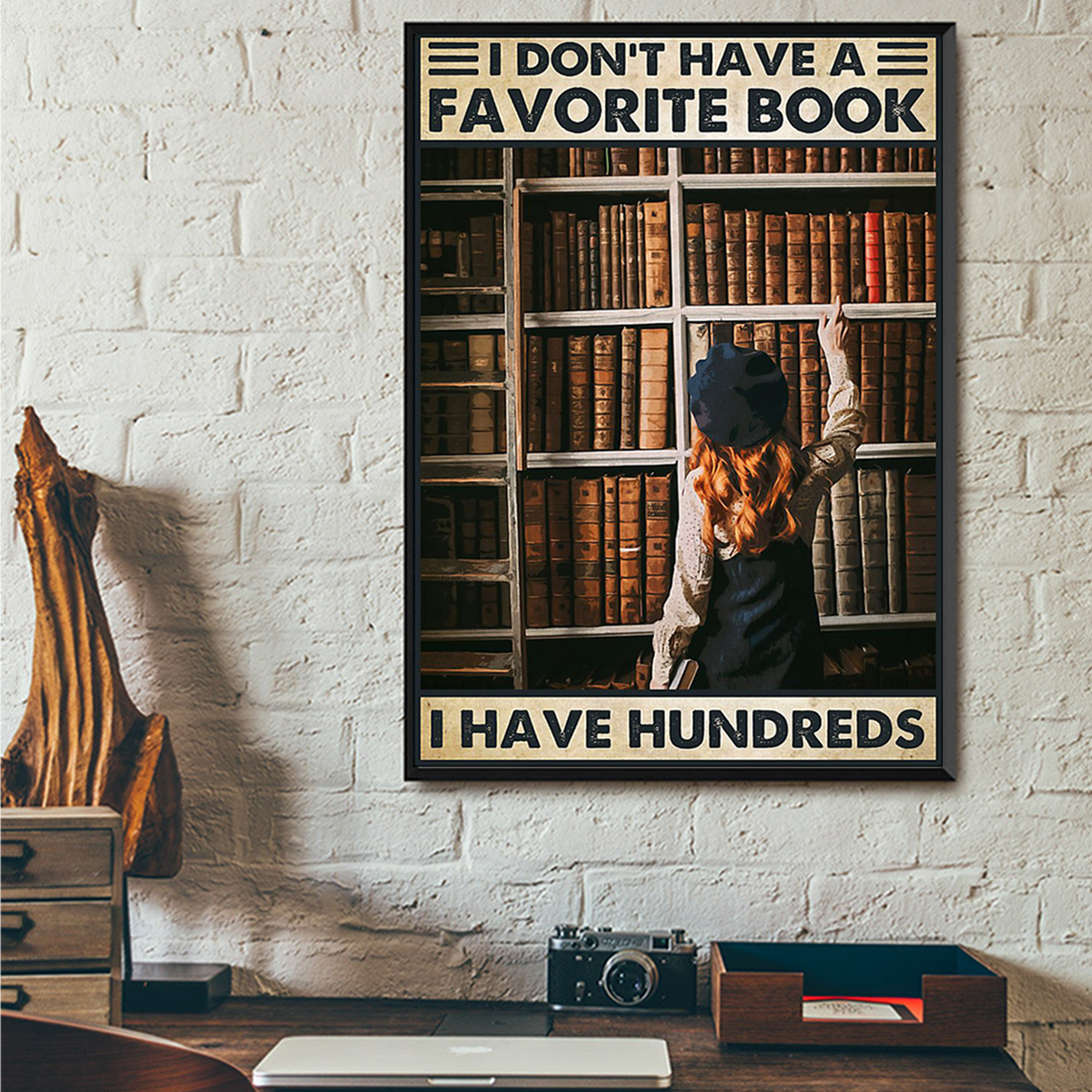 I don't have a favorite book I have hundreds poster A1