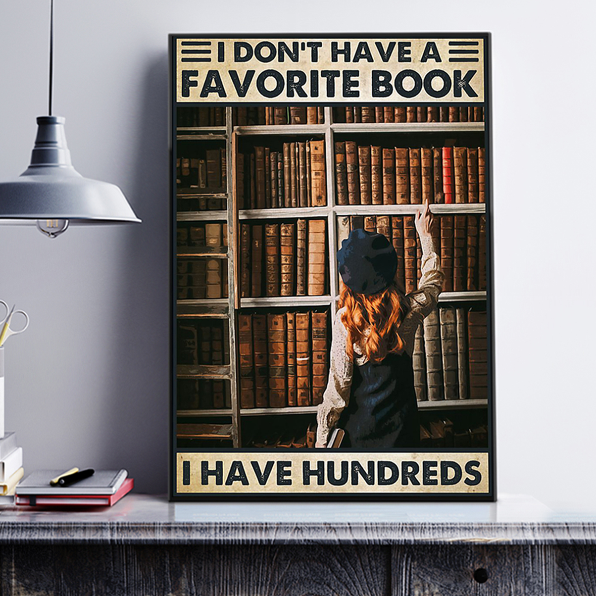 I don't have a favorite book I have hundreds poster A3