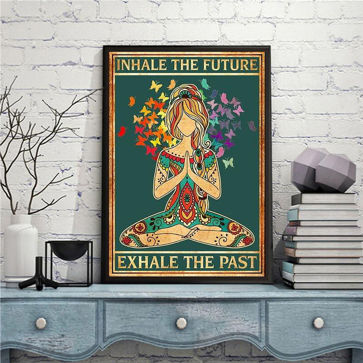Inhale the future exhale the past poster A1