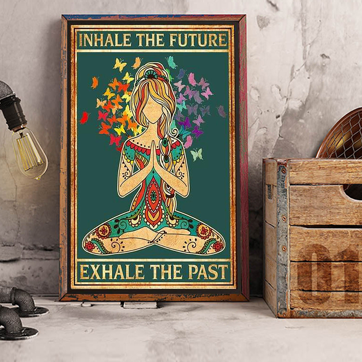 Inhale the future exhale the past poster A2