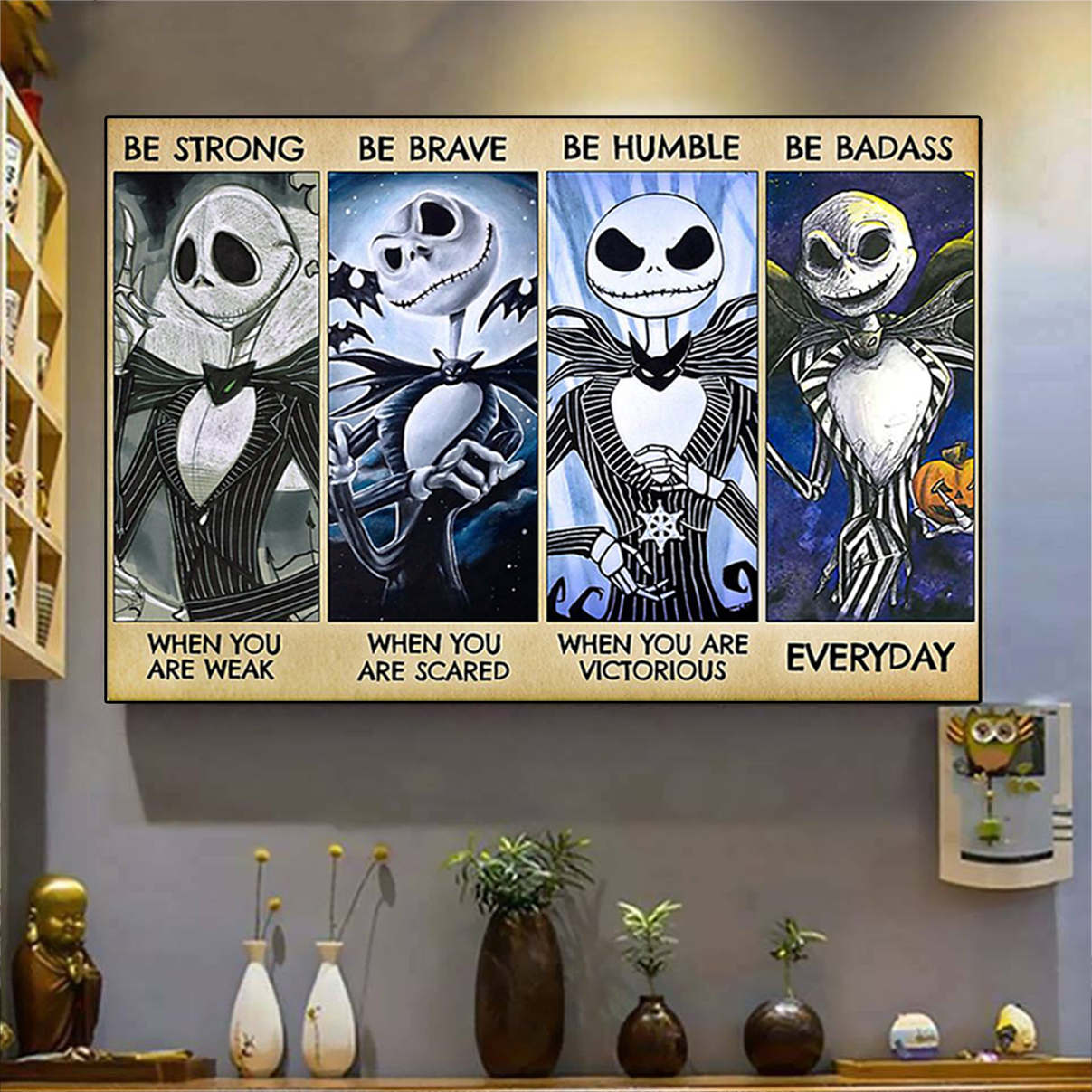 Jack skellington be strong be brave be humble be badass poster A1