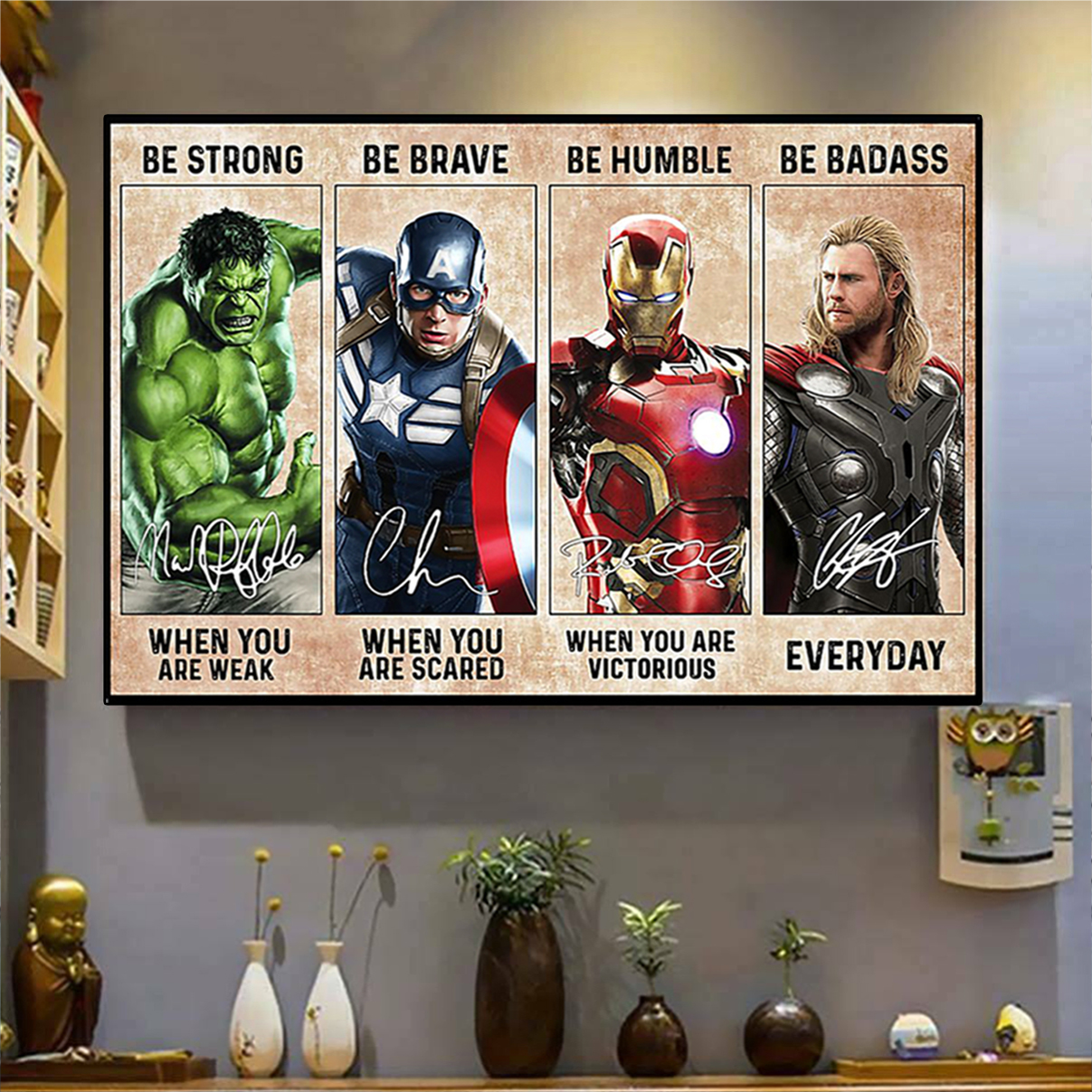 Marvel superheroes be strong be brave be humble be badass poster A2