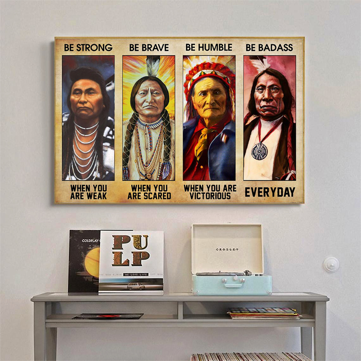 Native american be strong be brave be humble be badass poster A3