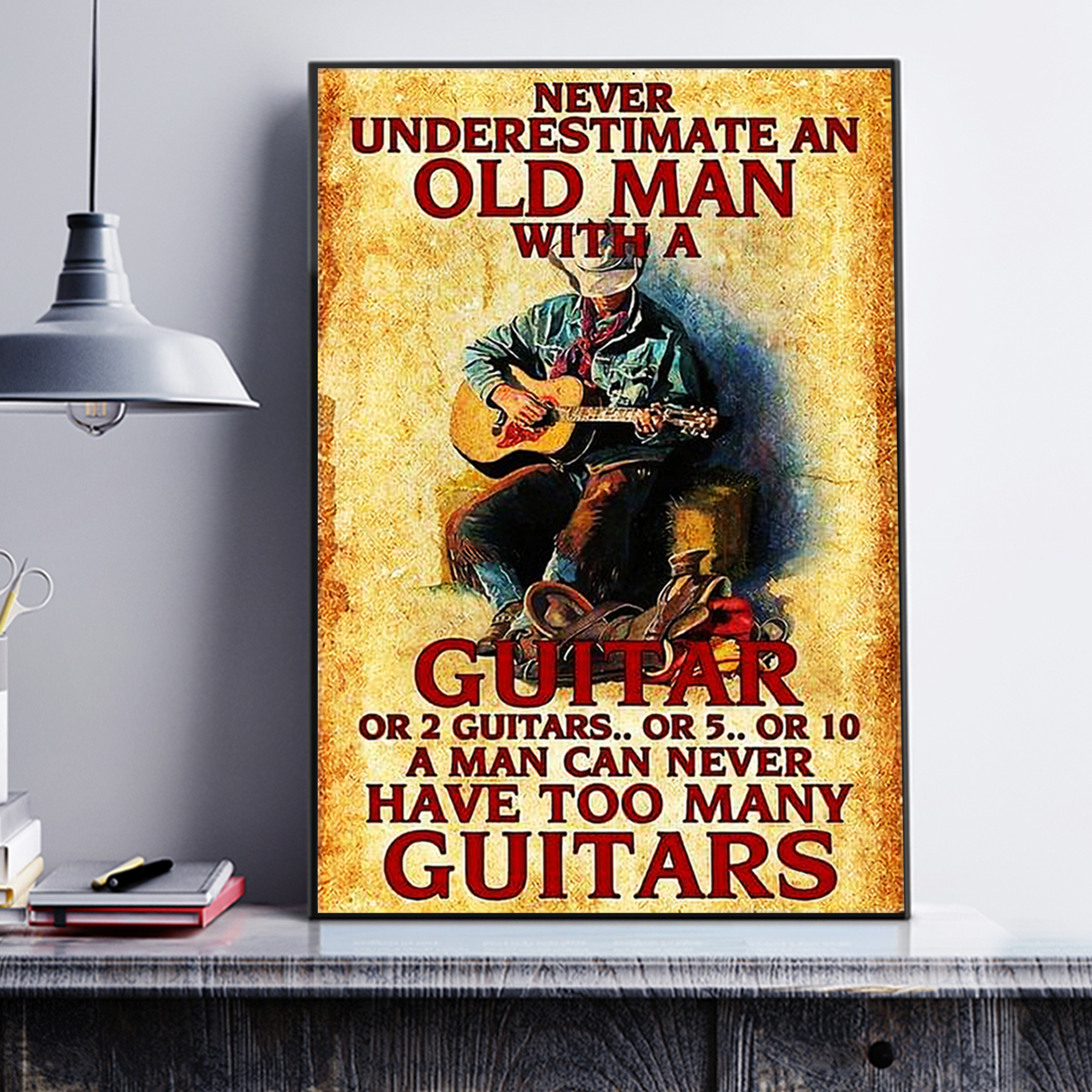 Never underestimate an old man with a guitar poster A1