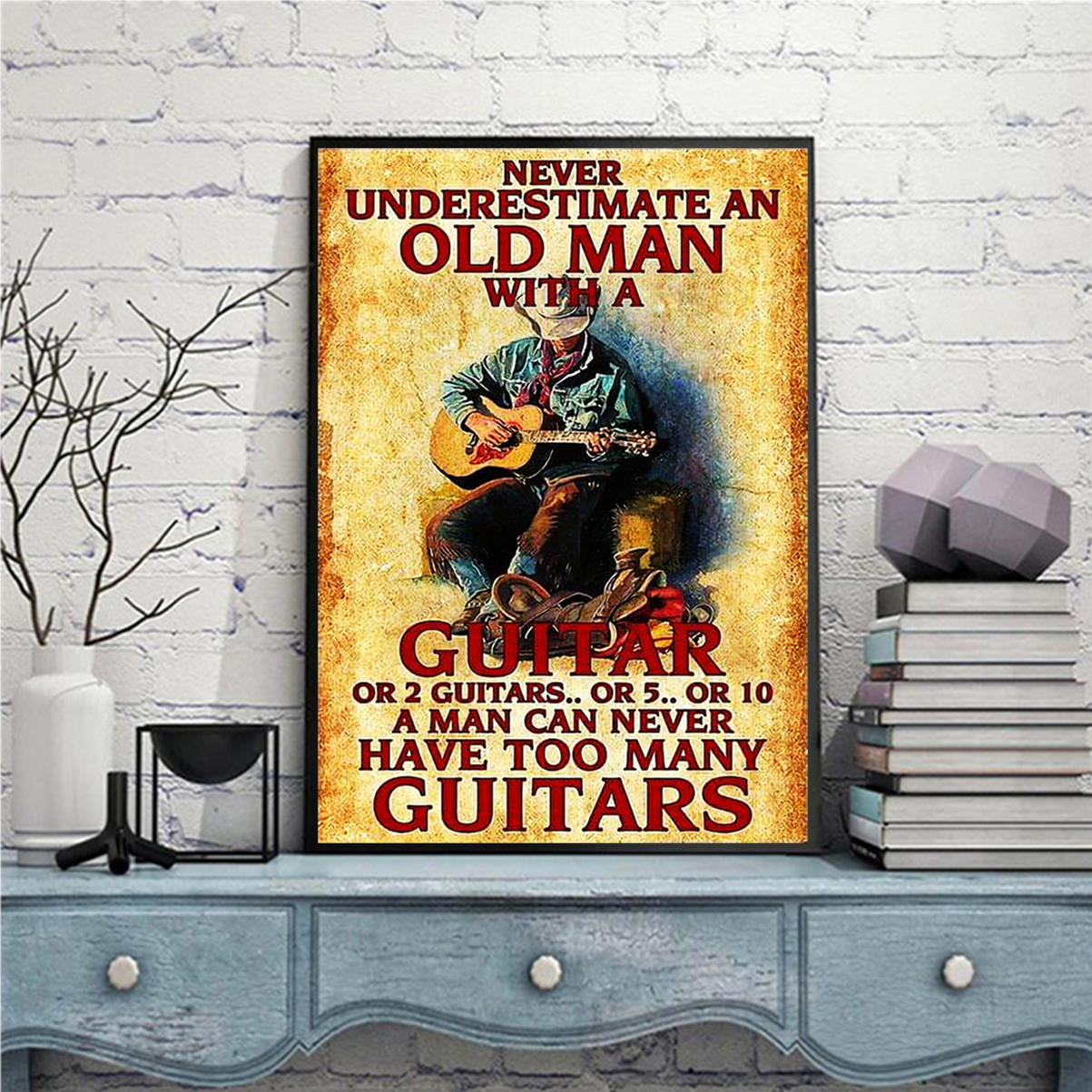 Never underestimate an old man with a guitar poster A3