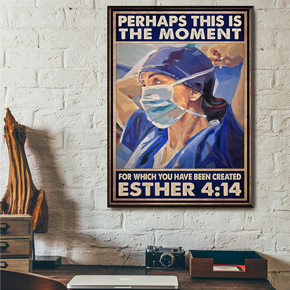 Nurse perhaps this is the moment for which you have been created poster A1