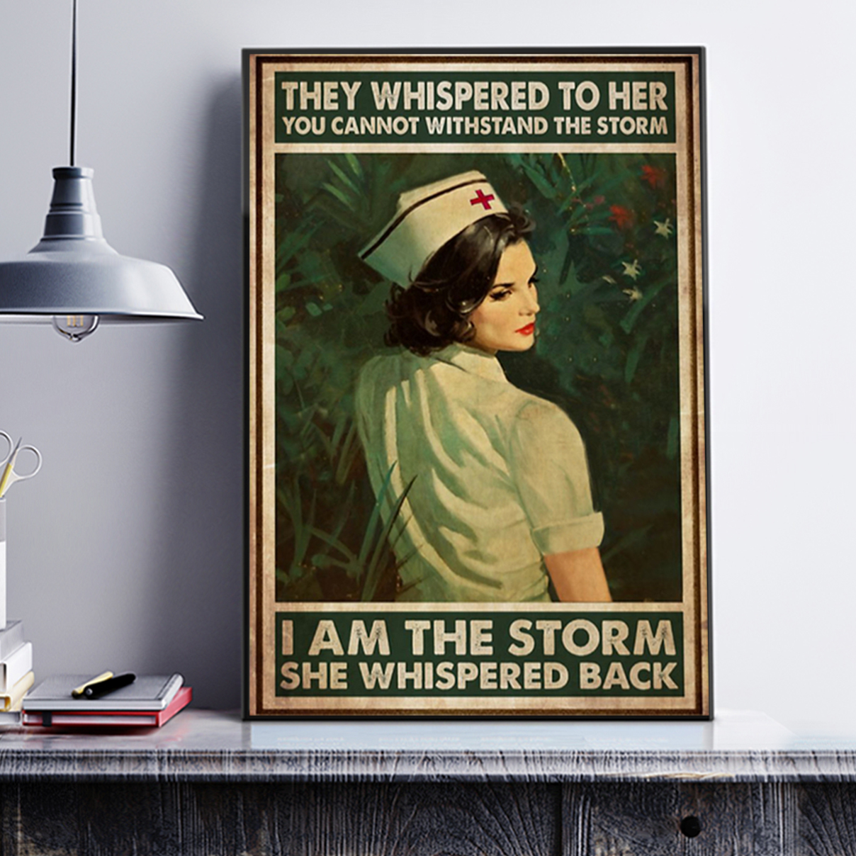 Nurse whispered to her you cannot withstand the storm poster A1