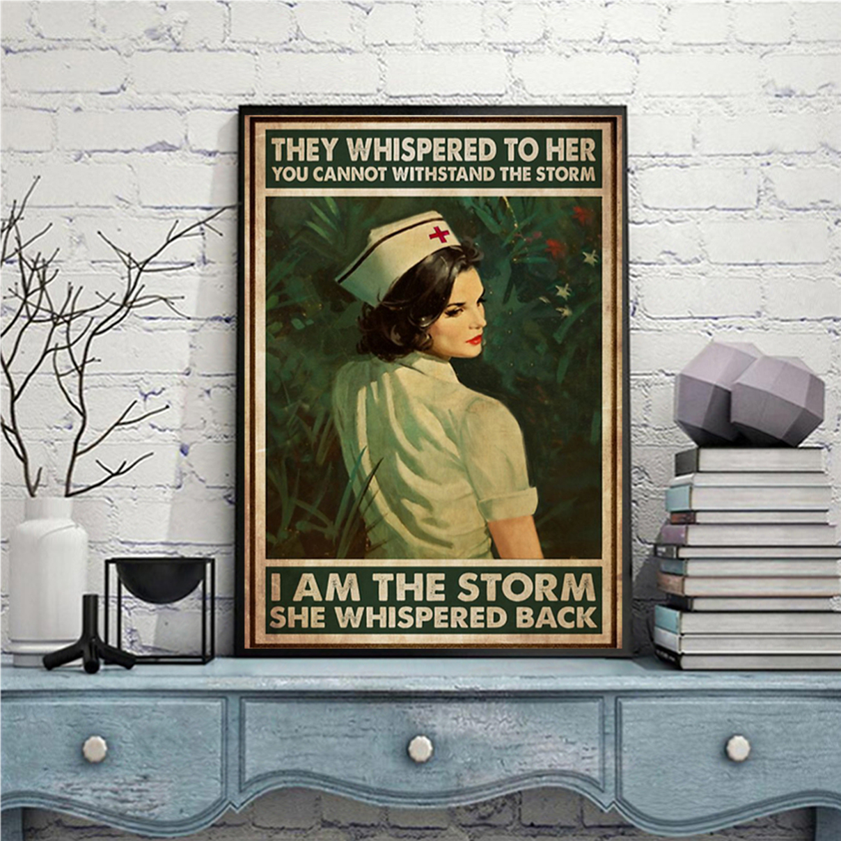 Nurse whispered to her you cannot withstand the storm poster A3