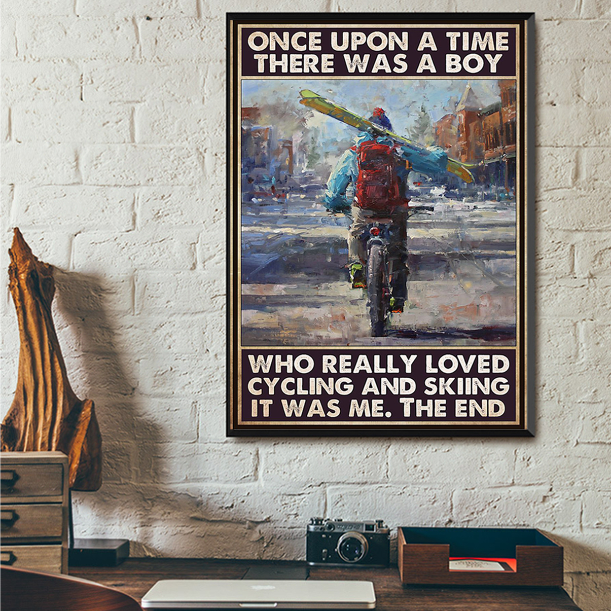 Once upon a time there was a boy who really loved cycling and skiing poster A1