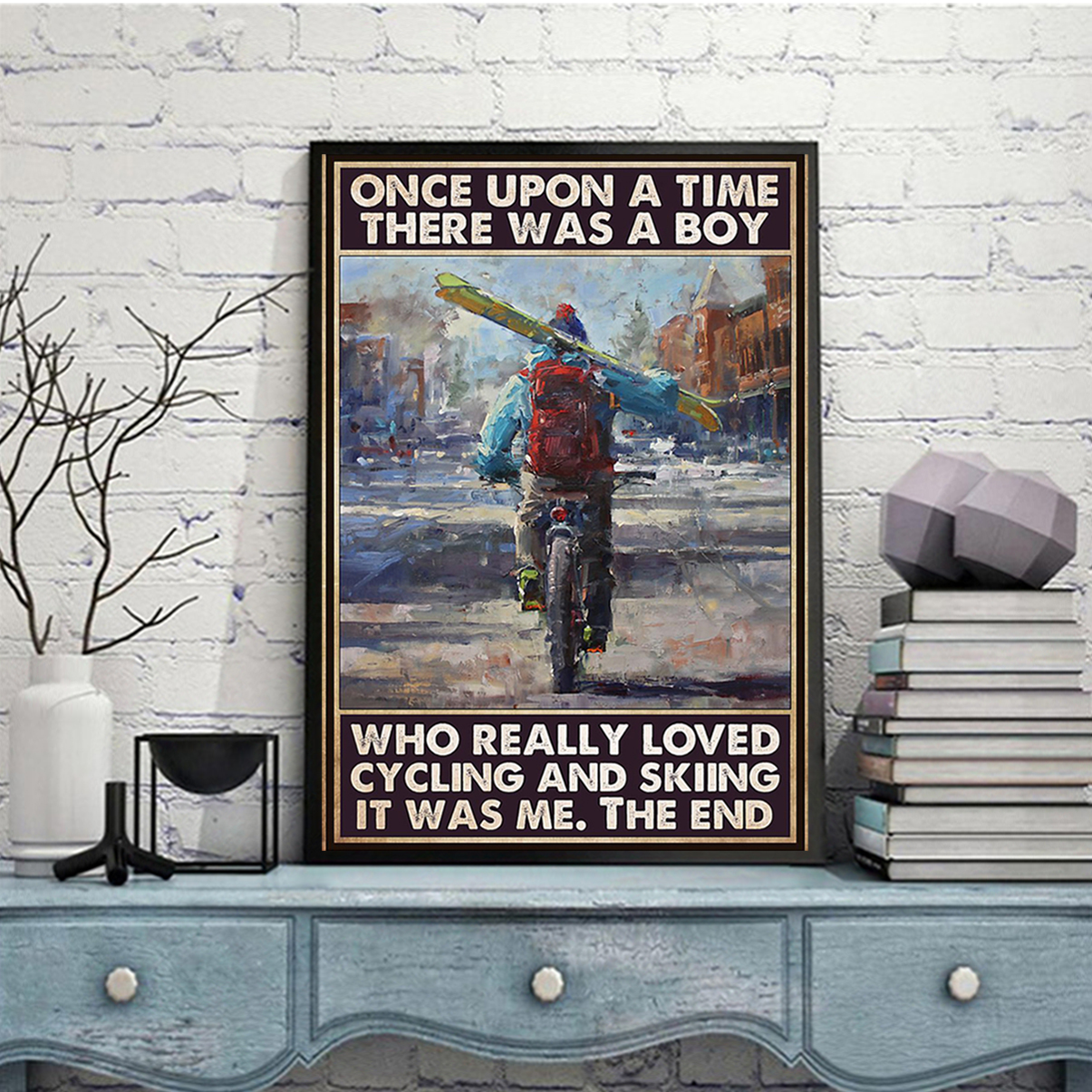 Once upon a time there was a boy who really loved cycling and skiing poster A2