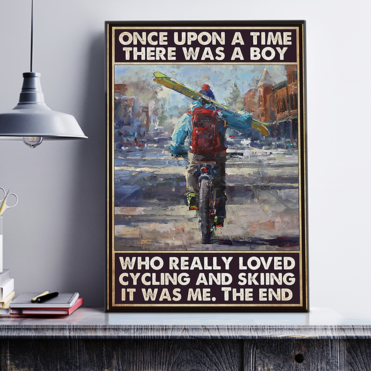 Once upon a time there was a boy who really loved cycling and skiing poster A3