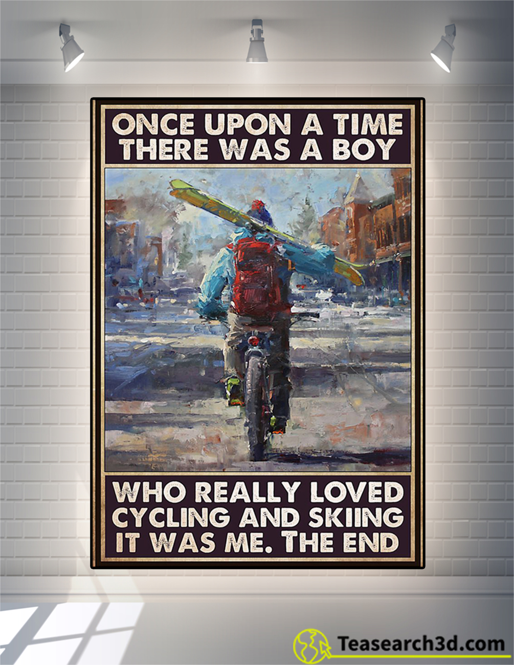 Once upon a time there was a boy who really loved cycling and skiing poster