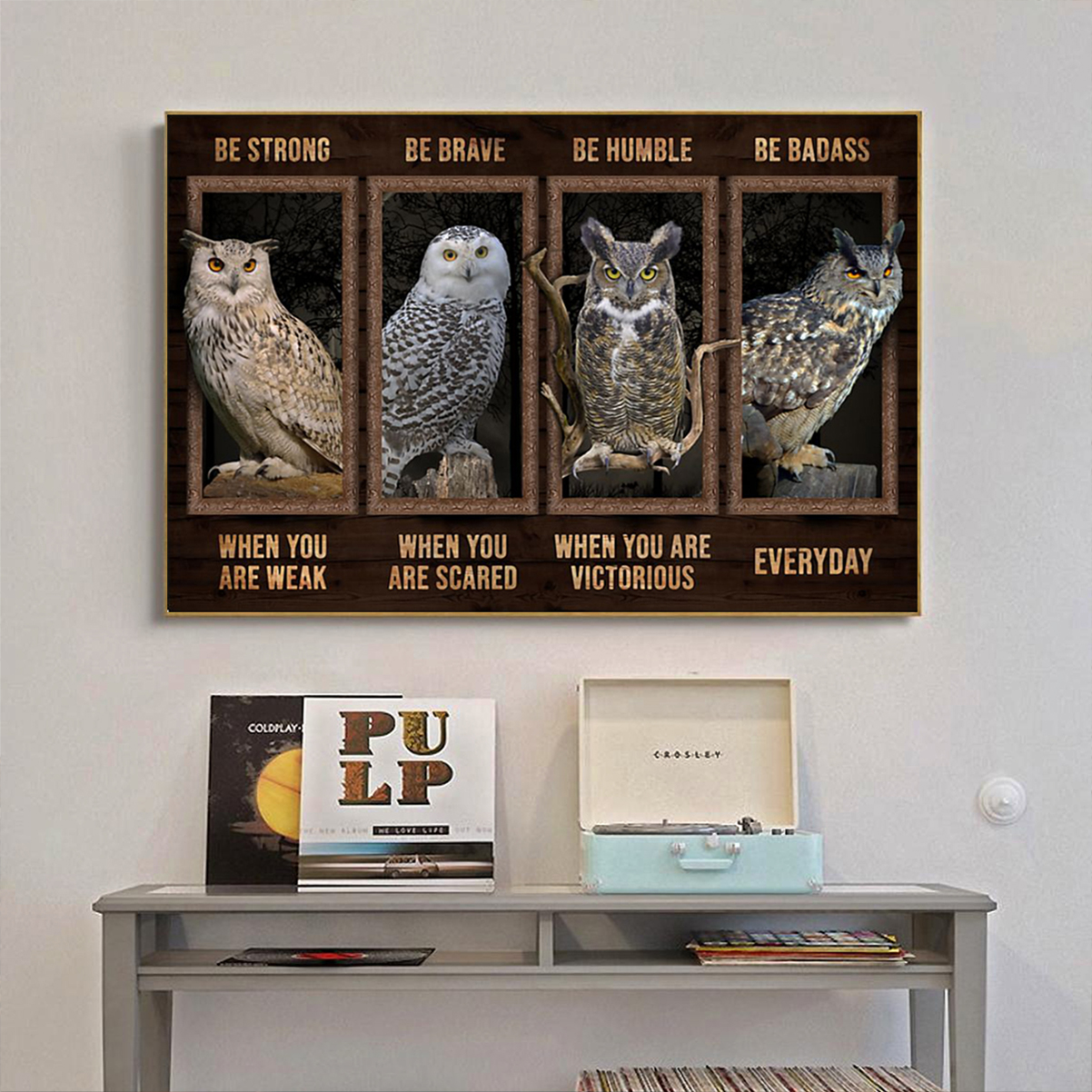 Owl be strong be brave be humble be badass poster A1