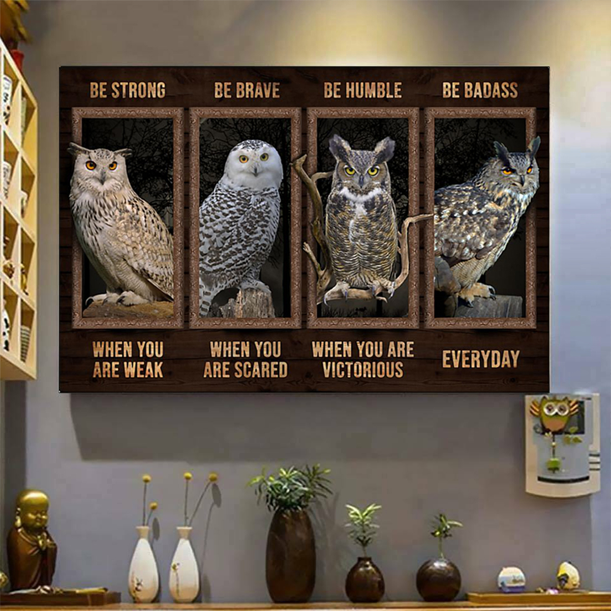 Owl be strong be brave be humble be badass poster A3