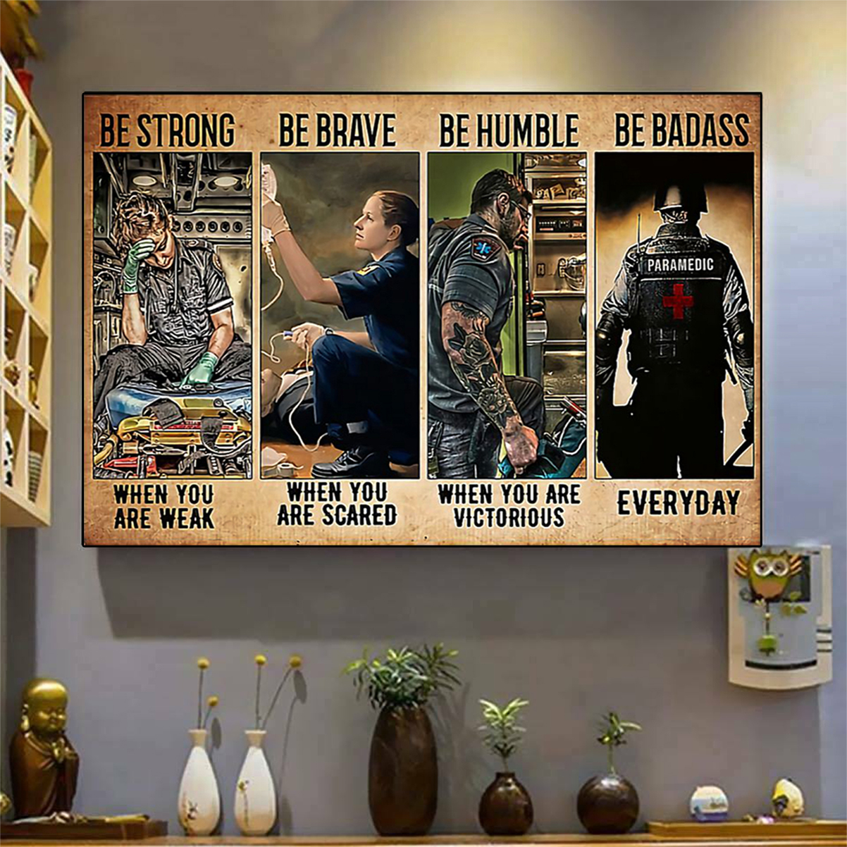Paramedic be strong be brave be humble be badass poster A1