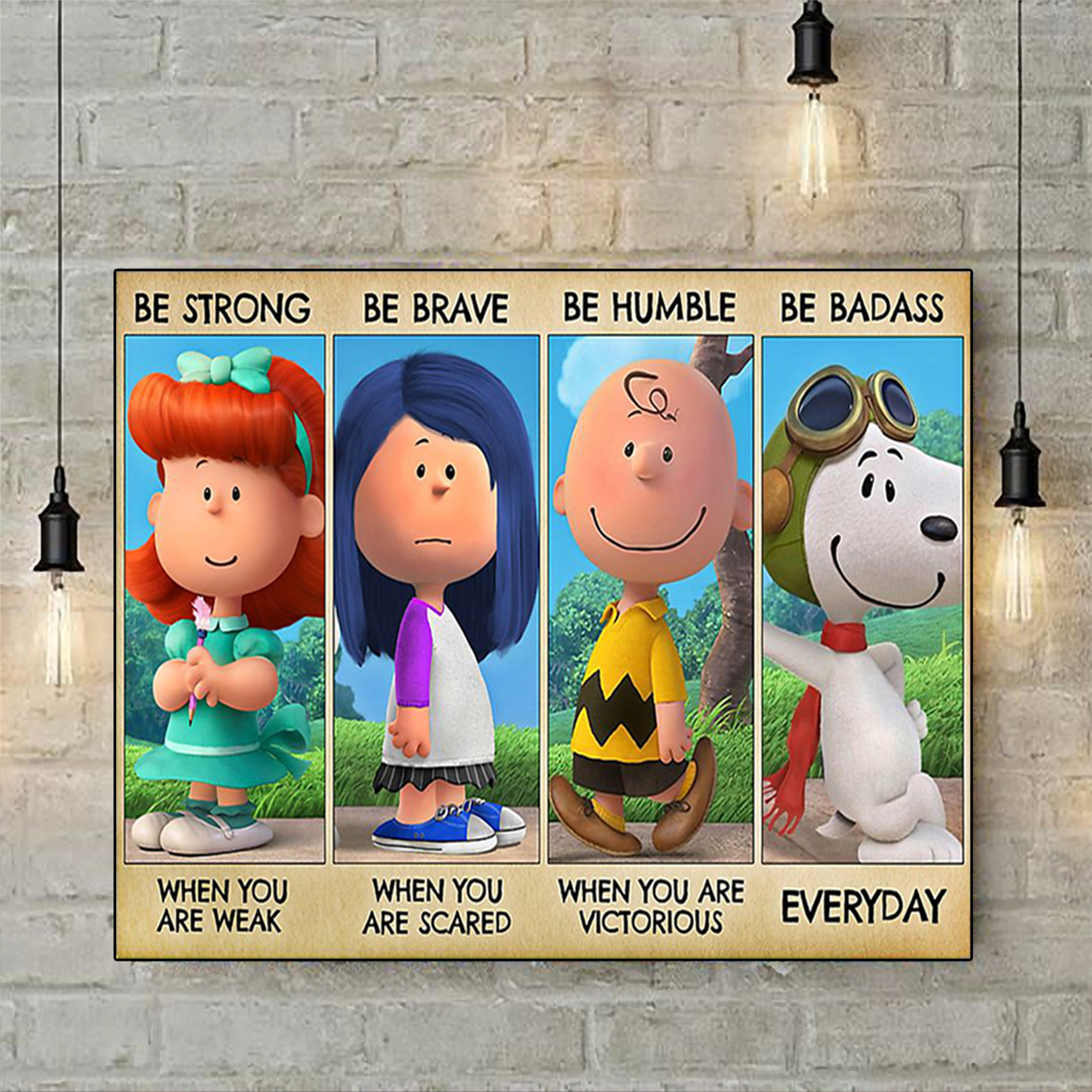 Peanuts characters be strong be brave be humble be badass poster A1