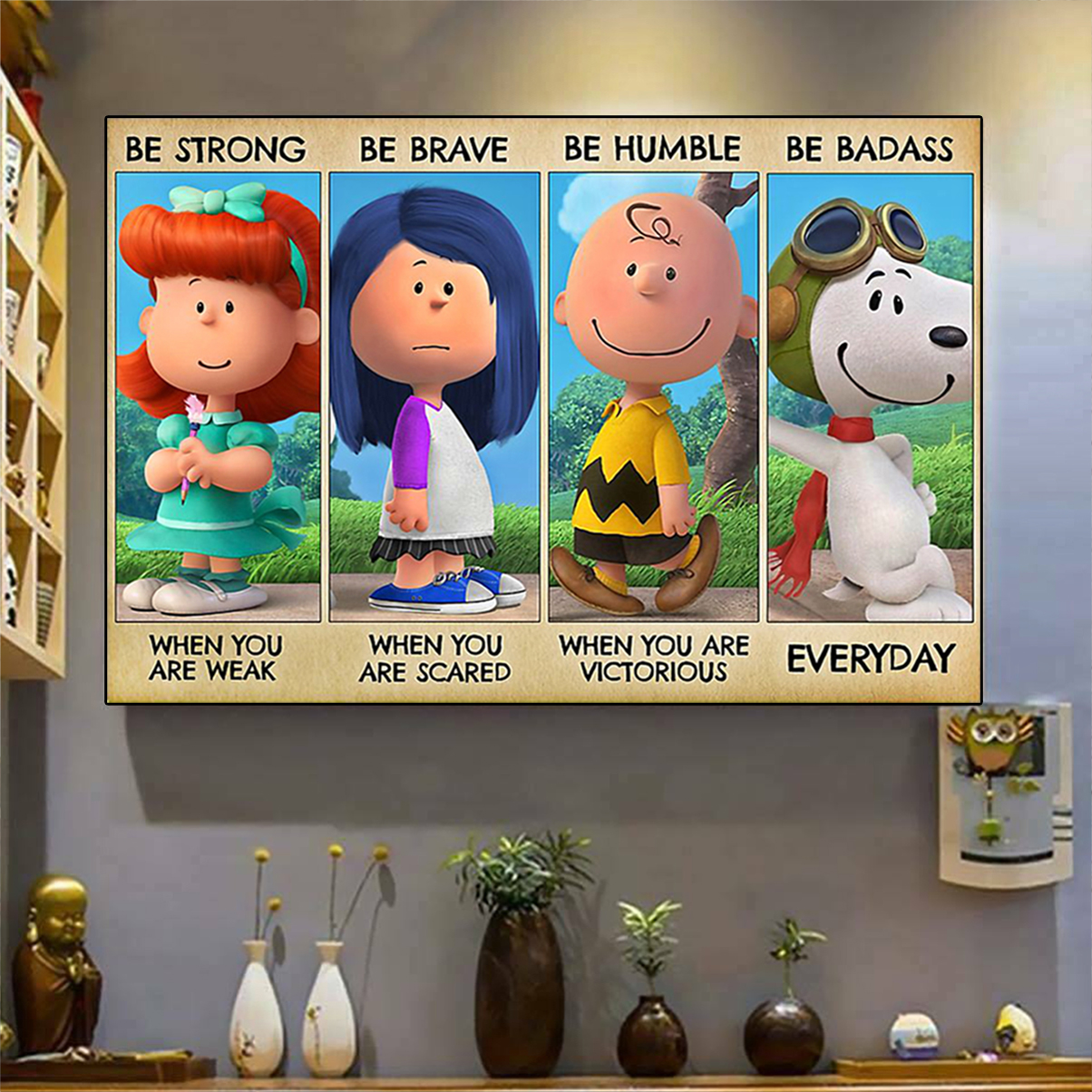 Peanuts characters be strong be brave be humble be badass poster A2