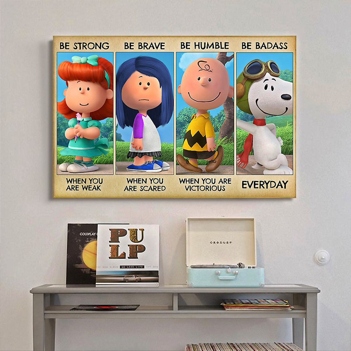 Peanuts characters be strong be brave be humble be badass poster A3