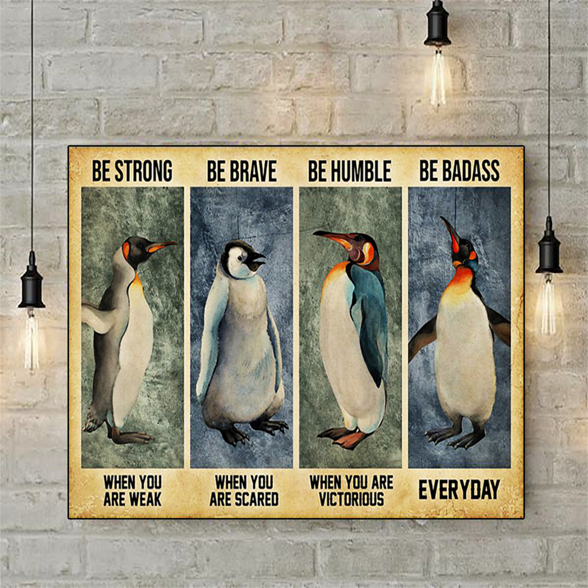 Penguin be strong be brave be humble be badass poster A1