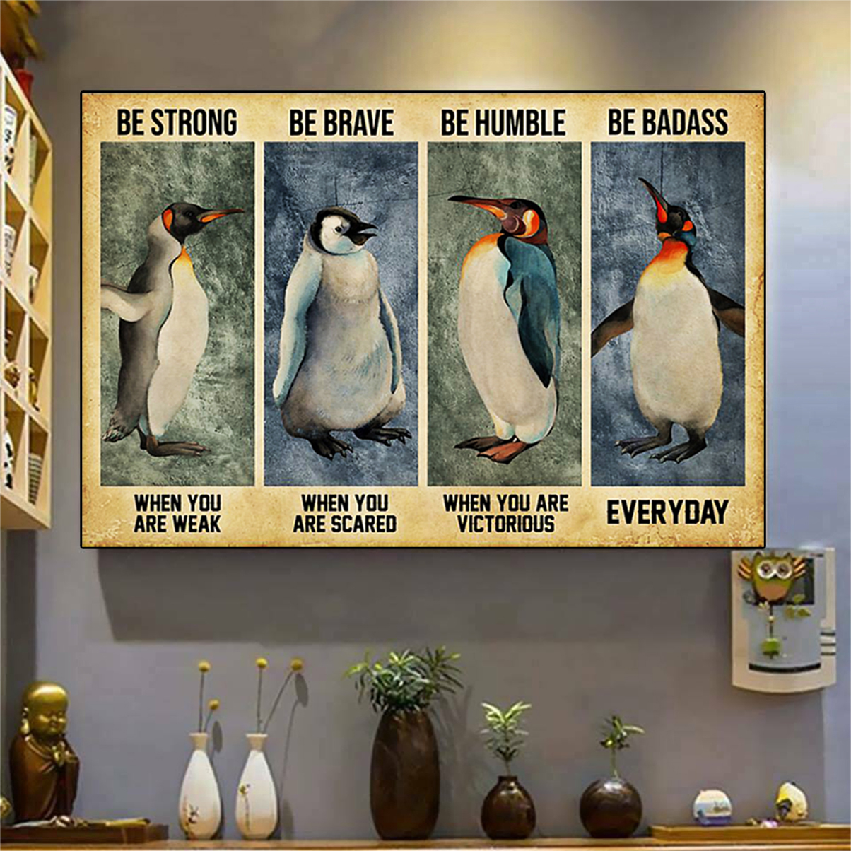 Penguin be strong be brave be humble be badass poster A2