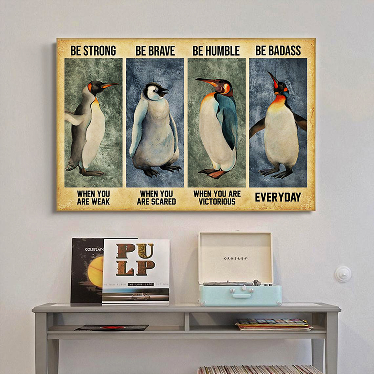 Penguin be strong be brave be humble be badass poster A3