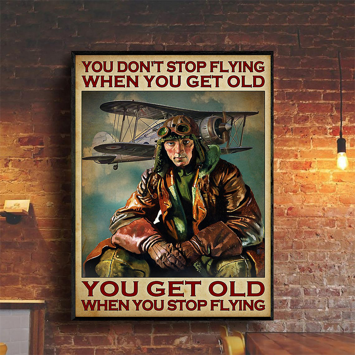 Pilot you don't stop flying when you get old poster A2