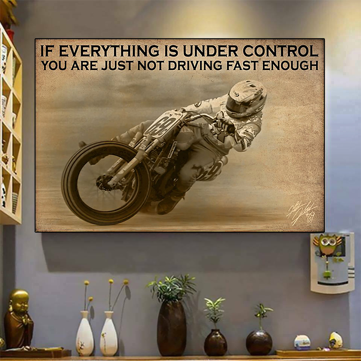 Poster motorcyle racing if everything is under control A3