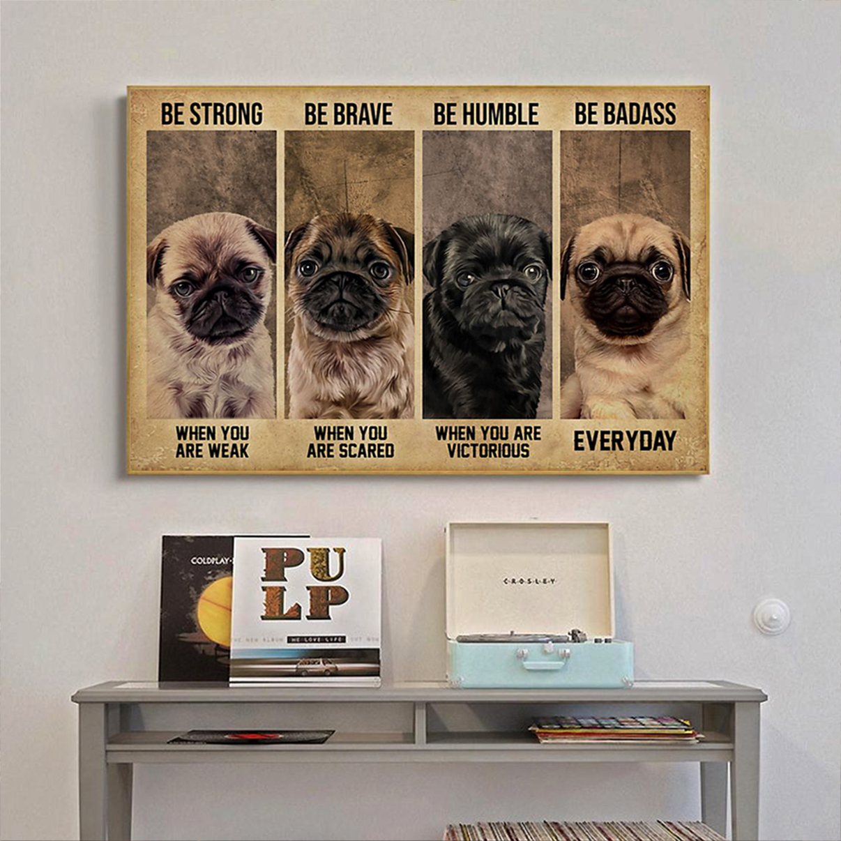 Pug be strong be brave be humble be badass poster A2