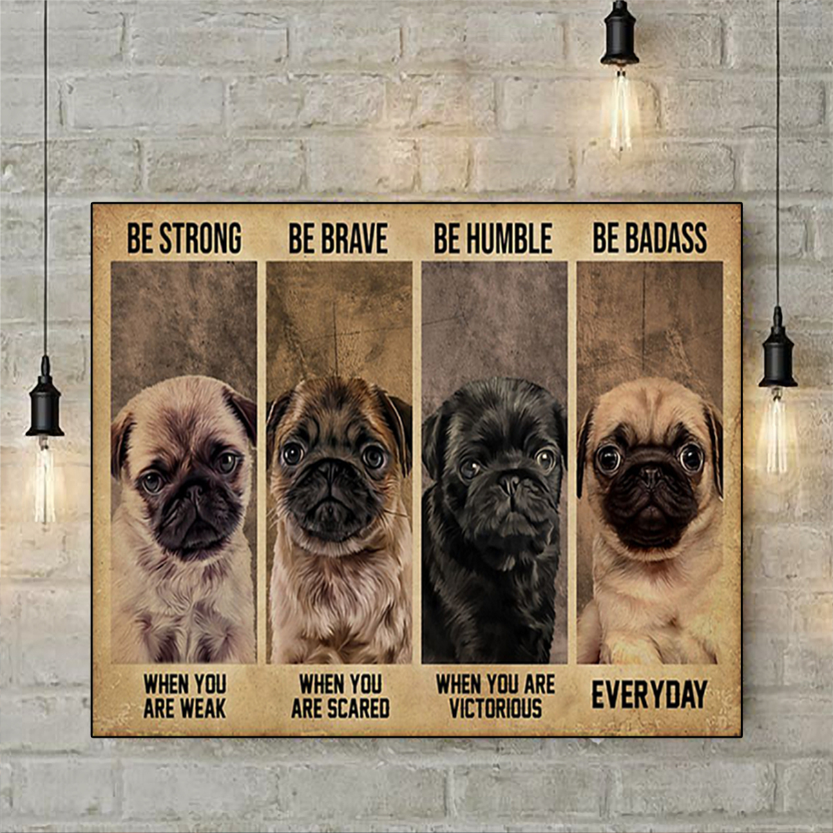 Pug be strong be brave be humble be badass poster A3