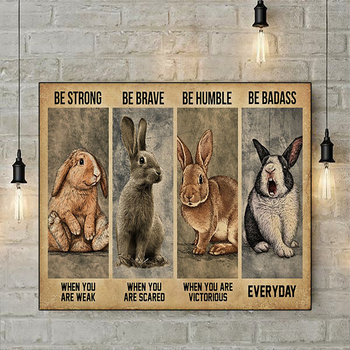 Rabbit be strong be brave be humble be badass poster A2