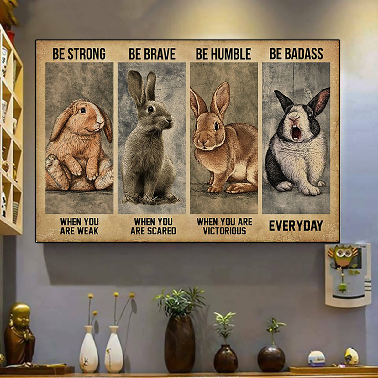 Rabbit be strong be brave be humble be badass poster A3