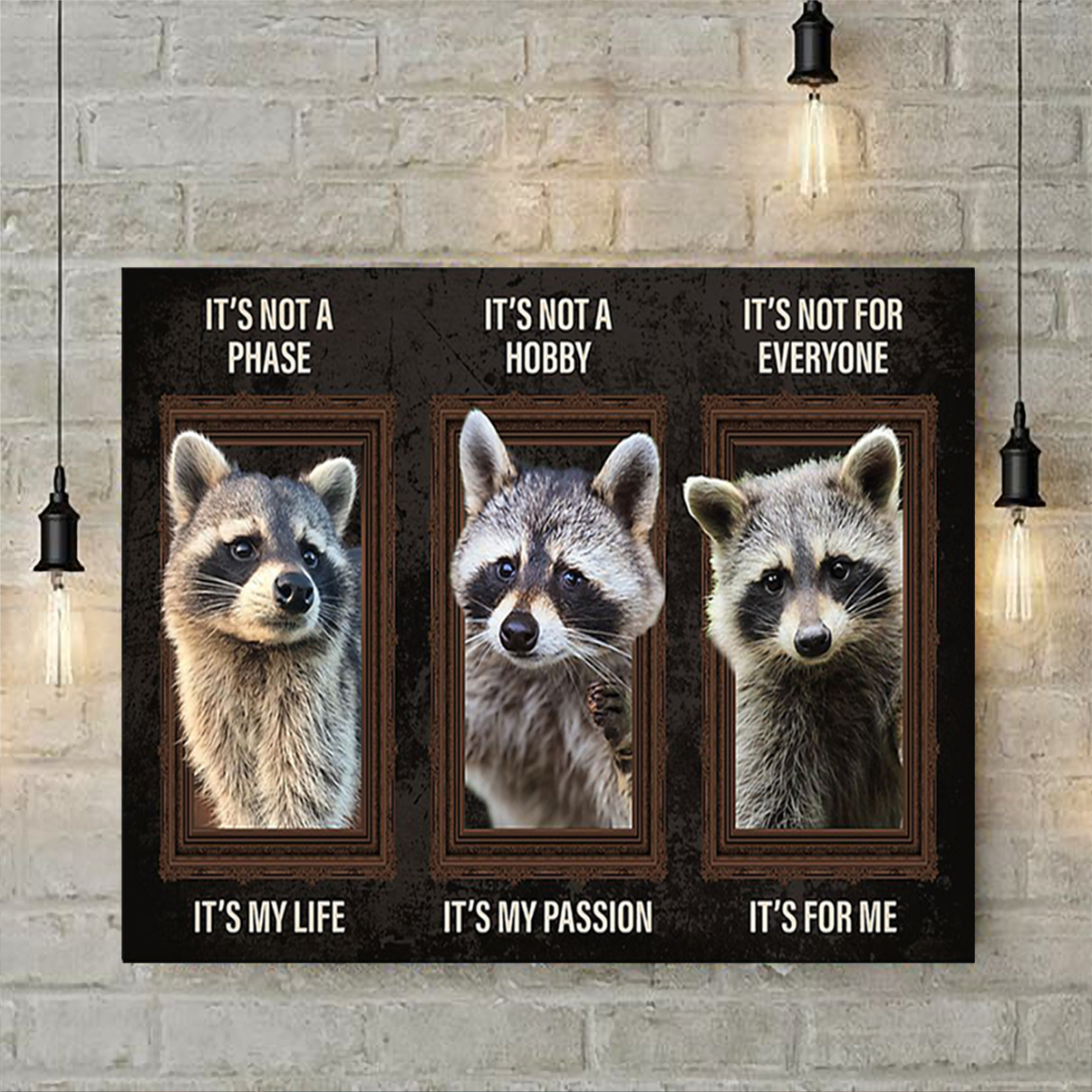 Raccoon it's not a phase it's my life poster A2