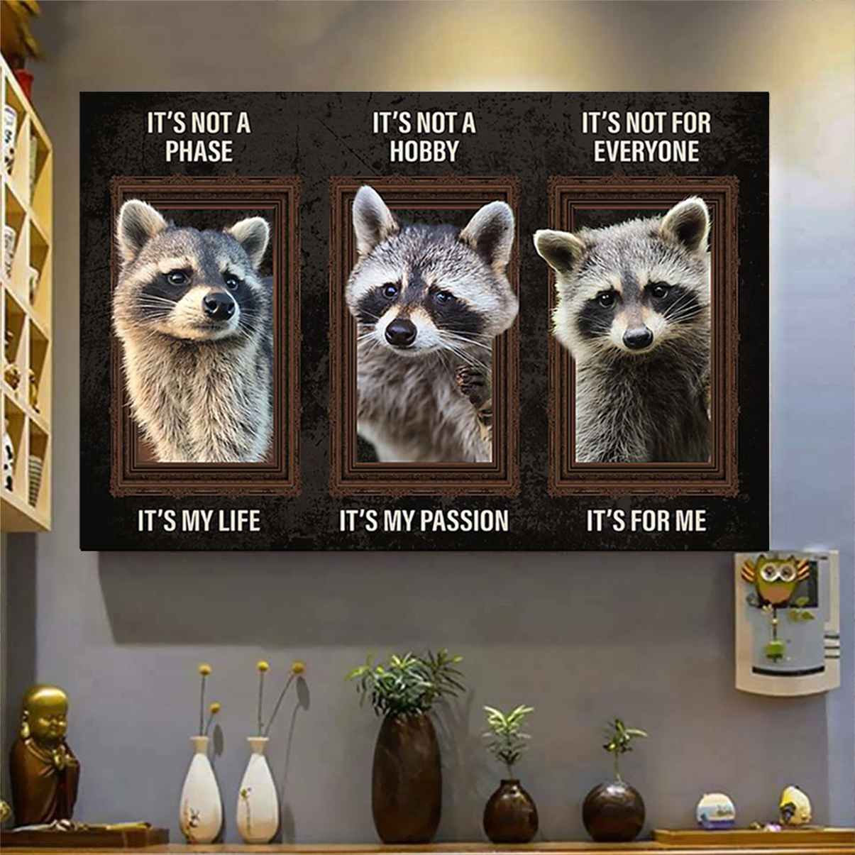 Raccoon it's not a phase it's my life poster A3