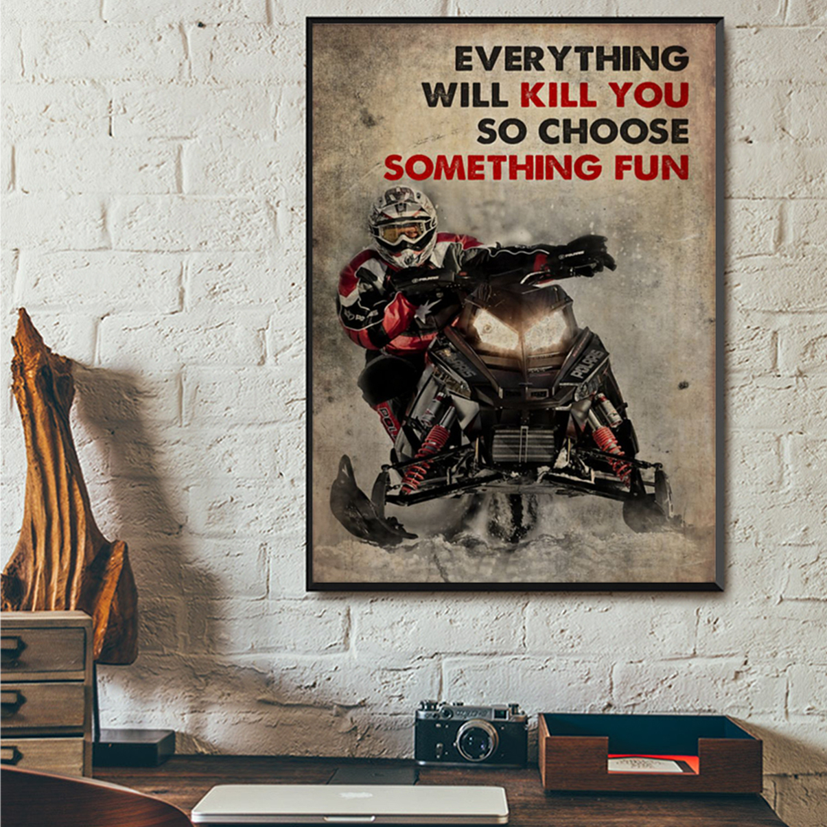 SNOWCROSS EVERYTHING WILL KILL YOU SO CHOOSE SOMETHING FUN POSTER A1