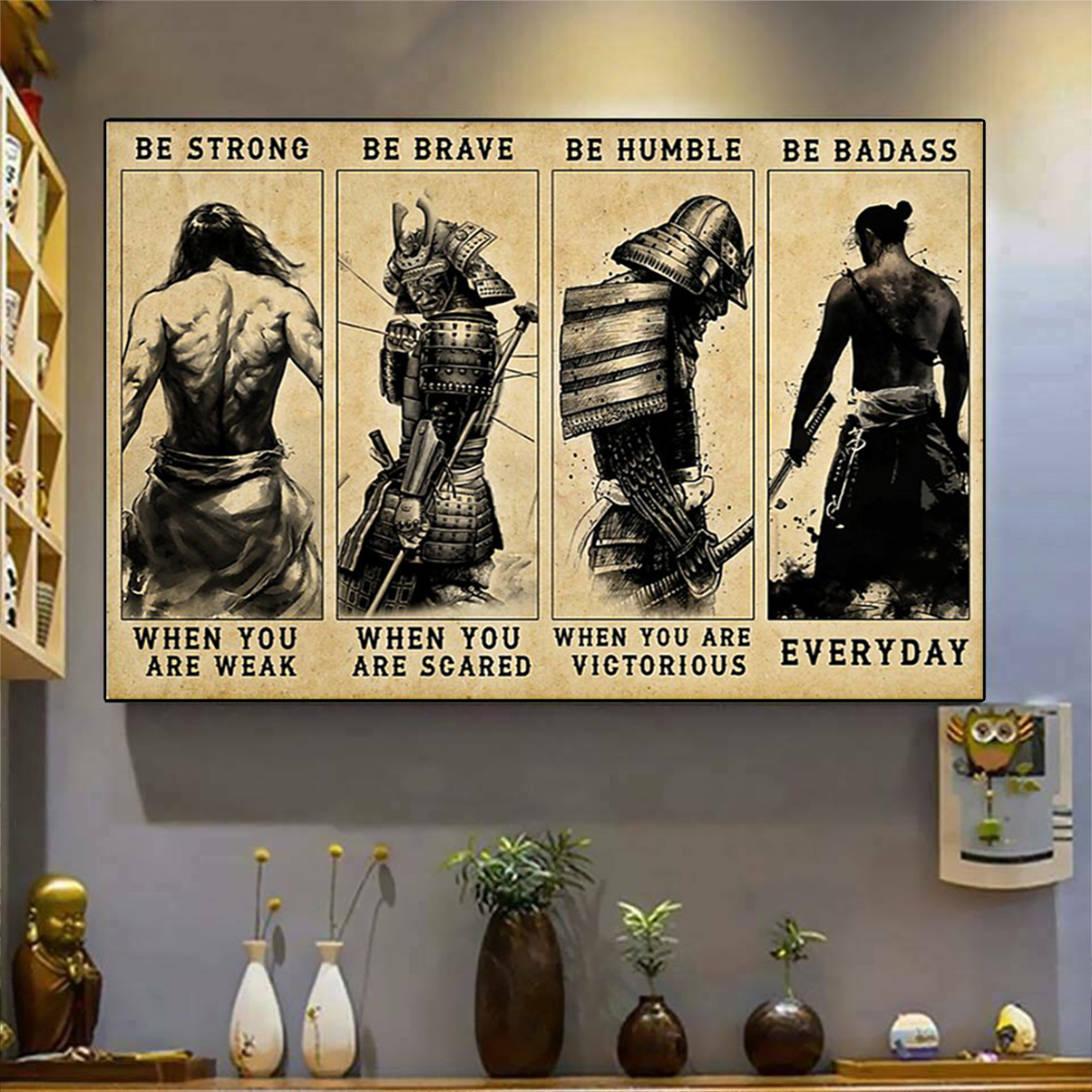 Samurai be strong be brave be humble be badass poster A1