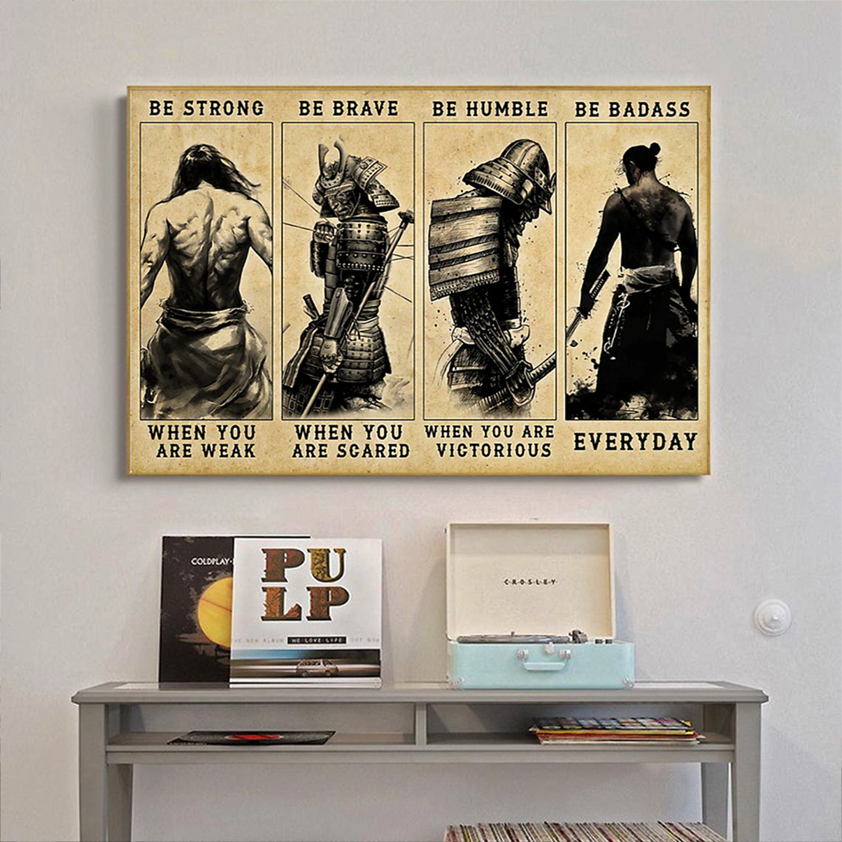 Samurai be strong be brave be humble be badass poster A2