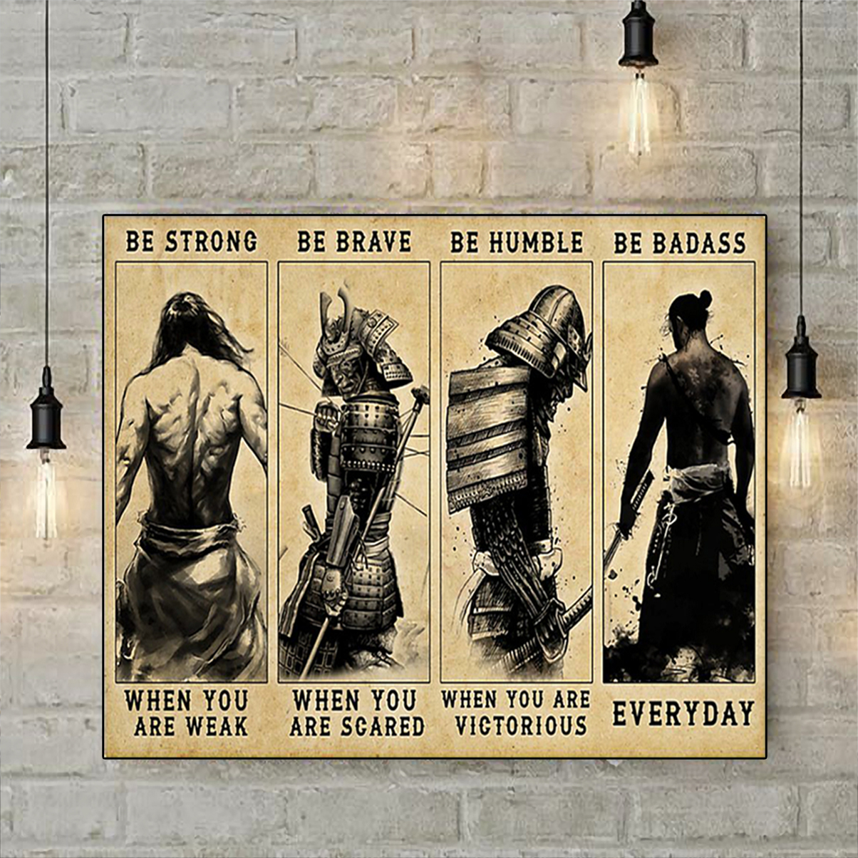 Samurai be strong be brave be humble be badass poster A3