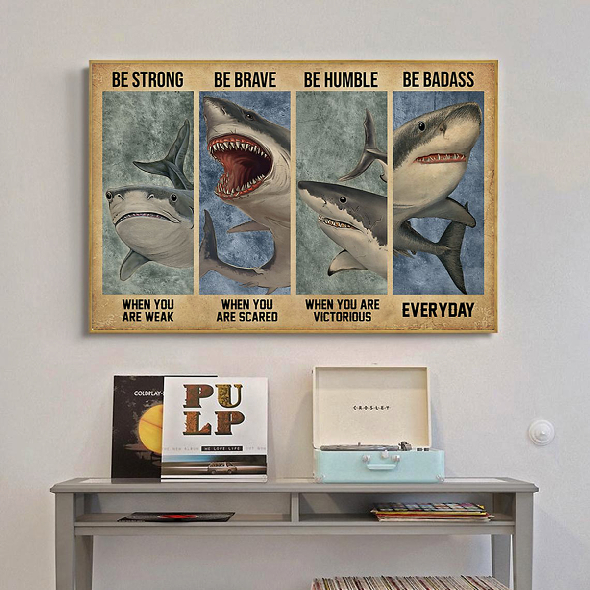 Shark be strong be brave be humble be badass poster A3