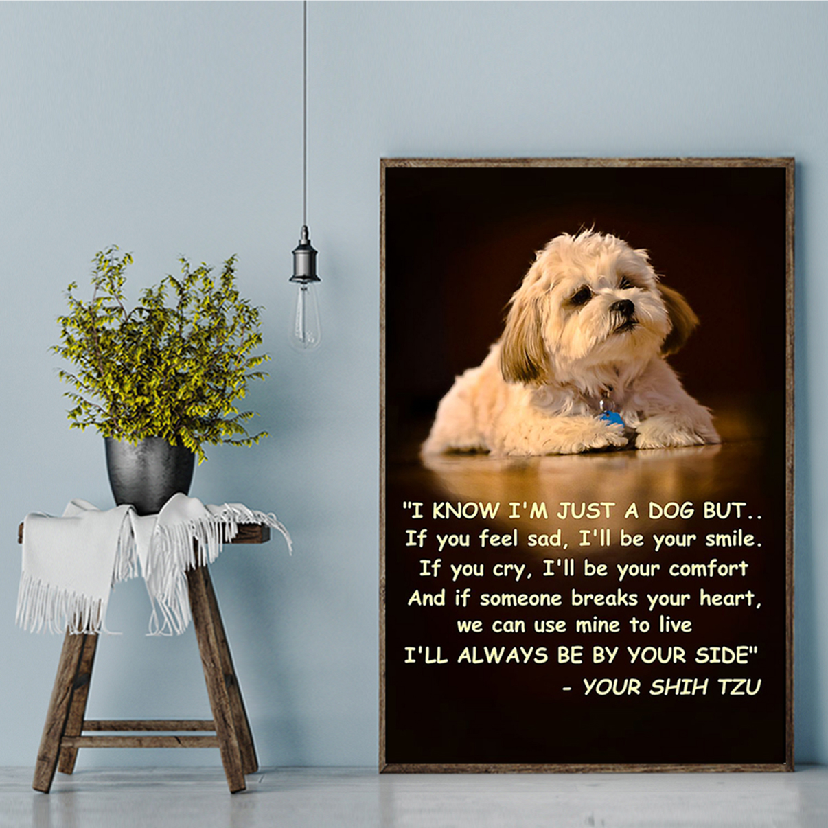 Shih tzu I know I'm just a dog but poster A2