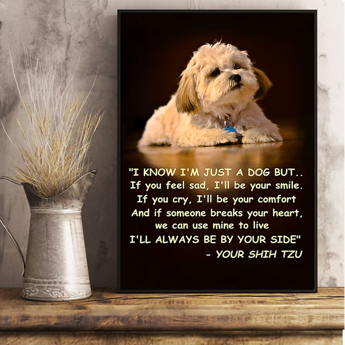 Shih tzu I know I'm just a dog but poster A3