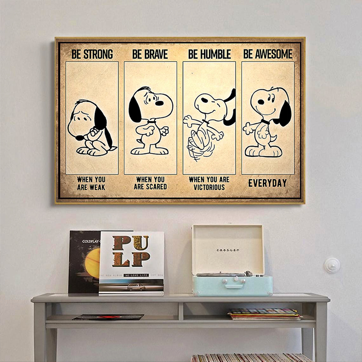 Snopy be strong be brave be humble be badass poster A2