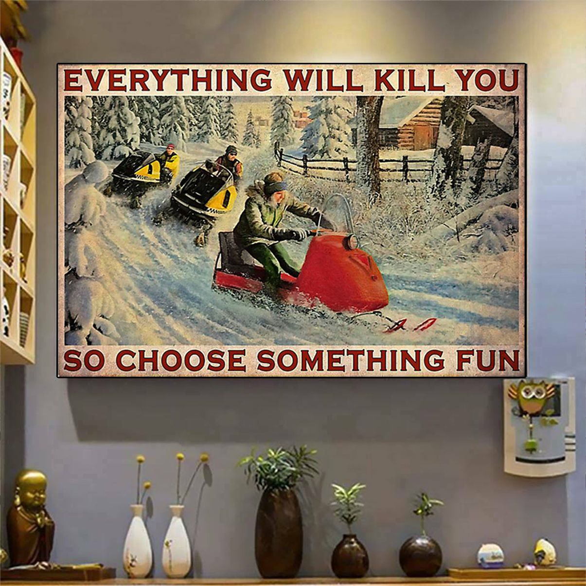 Snowcross everything will kill you so choose something fun poster A3